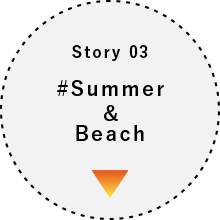 Story 03 #Summer&Beach